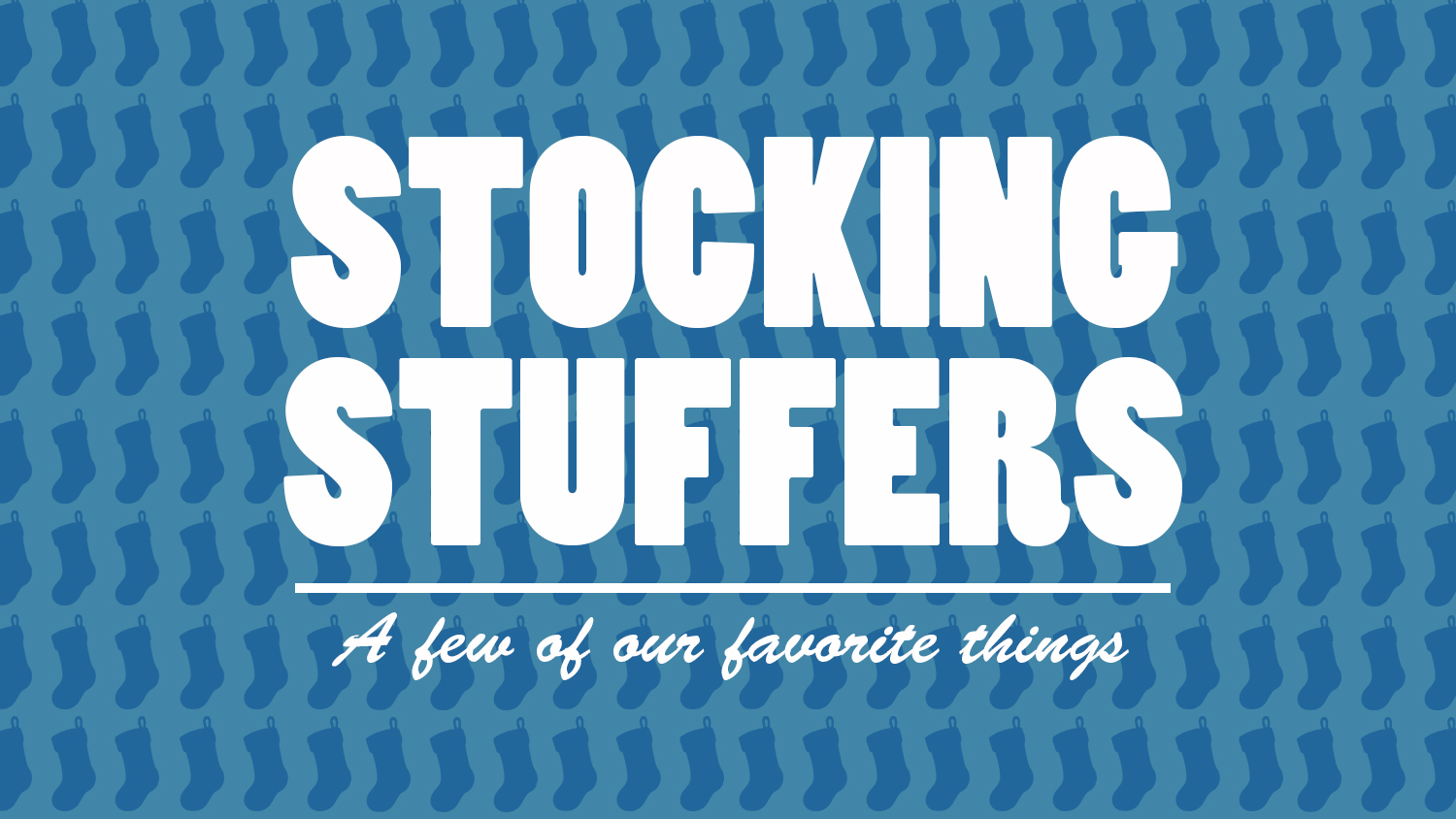 Stocking Stuffers That'll Knock Your Socks Off!