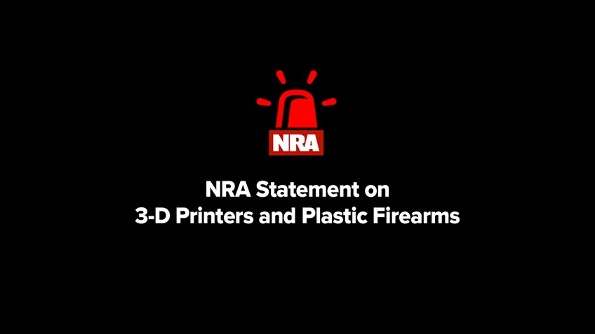 NRA Statement on 3-D Printers and Plastic Firearms