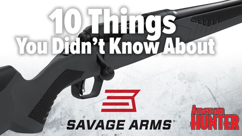 10 Things You Didn't Know About Savage Arms